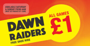 Dawn Raiders – £1.00 per person per game