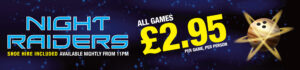 Night Raiders – £2.95 per person per game