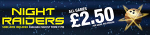 Night Raiders – £2.50 per person per game