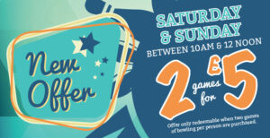 Saturday & Sunday – 2 games for £5.00 pp